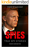 SPIES: True Spy Stories: Hidden In Plain Sight