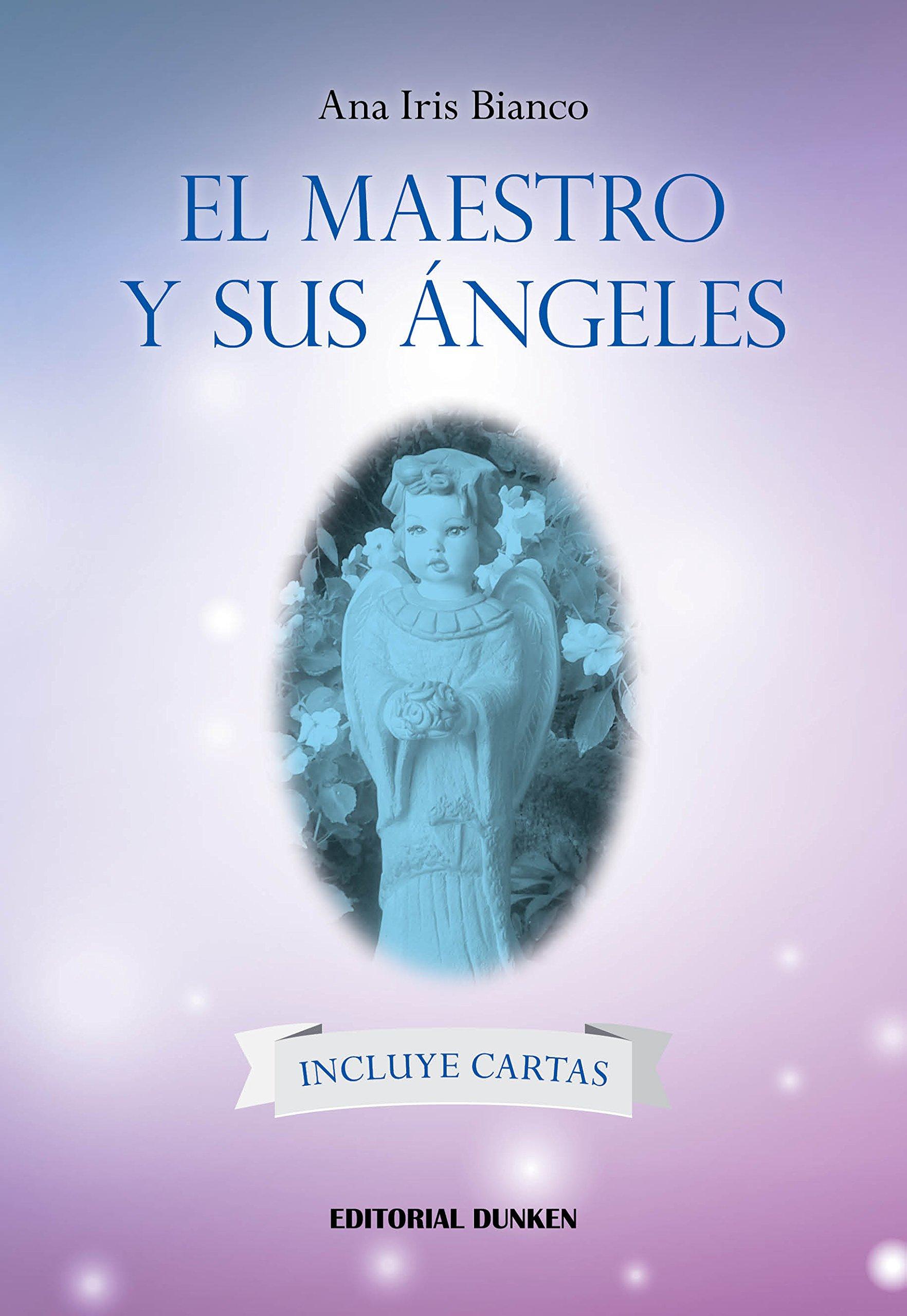 El Maestro y sus Ángeles: Bianco Ana Iris: 9789870299530 ...
