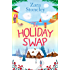 The Holiday Swap: The perfect feel good romance for fans of the Christmas movie The Holiday