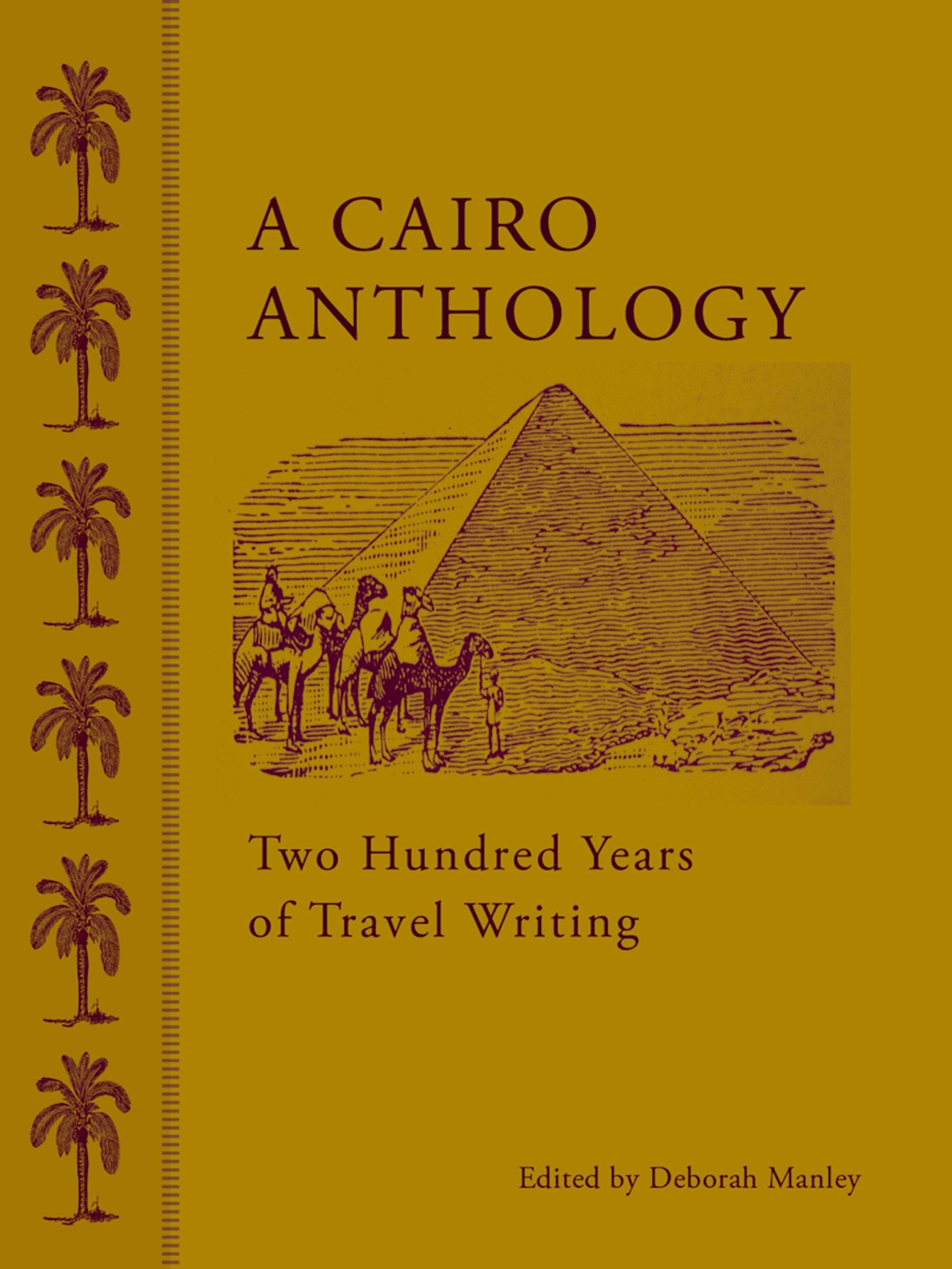A Cairo Anthology: Two Hundred Years of Travel Writing pdf