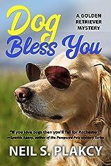 Dog Bless You (Cozy Dog Mystery): Golden Retriever Mystery #4 (Golden Retriever Mysteries) Kindle Edition