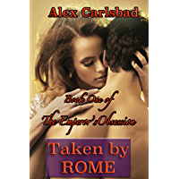 Taken by Rome: Training Myra (Book One of The Emperor's Obsession) (English Edition)