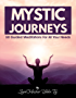 Mystic Journeys: 50 Guided Meditations For All Your Needs