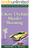 The Ghost Orchids of Murder (Folly Beach Florist Murder Mystery Series Book 3)