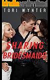 Sharing the Bridesmaids