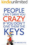People Can't Drive You Crazy If You Don't Give Them the Keys