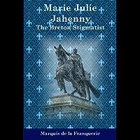 Marie-Julie Jahenny: The Breton Stigmatist (English Edition)