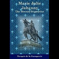 Marie-Julie Jahenny: The Breton Stigmatist