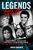 Legends - Murder, Lies and Cover-Ups: Marilyn Monroe, Princess Diana, Elvis Presley, JFK and Michael Jackson: Who Killed Them and Why Did They Have to Die?