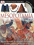 DK Eyewitness Books: Mesopotamia: Discover the Cradle of Civilization the Birthplace of Writing, Religion, and the