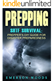 Prepping: SHTF Survival: Prepper's DIY Guide for Disaster Preparedness (Survival Skills Guide, Stockpile Supplies, Self Sufficiency Tools and Weapons)