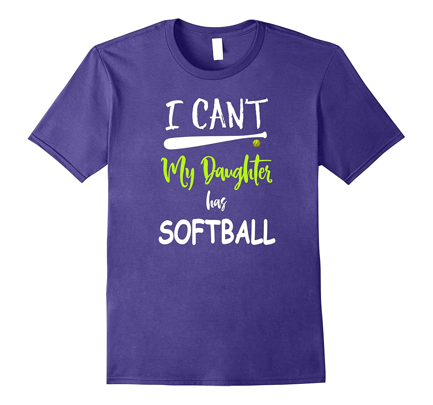 I Cant My Daughter Has Softball T shirt-Vaci