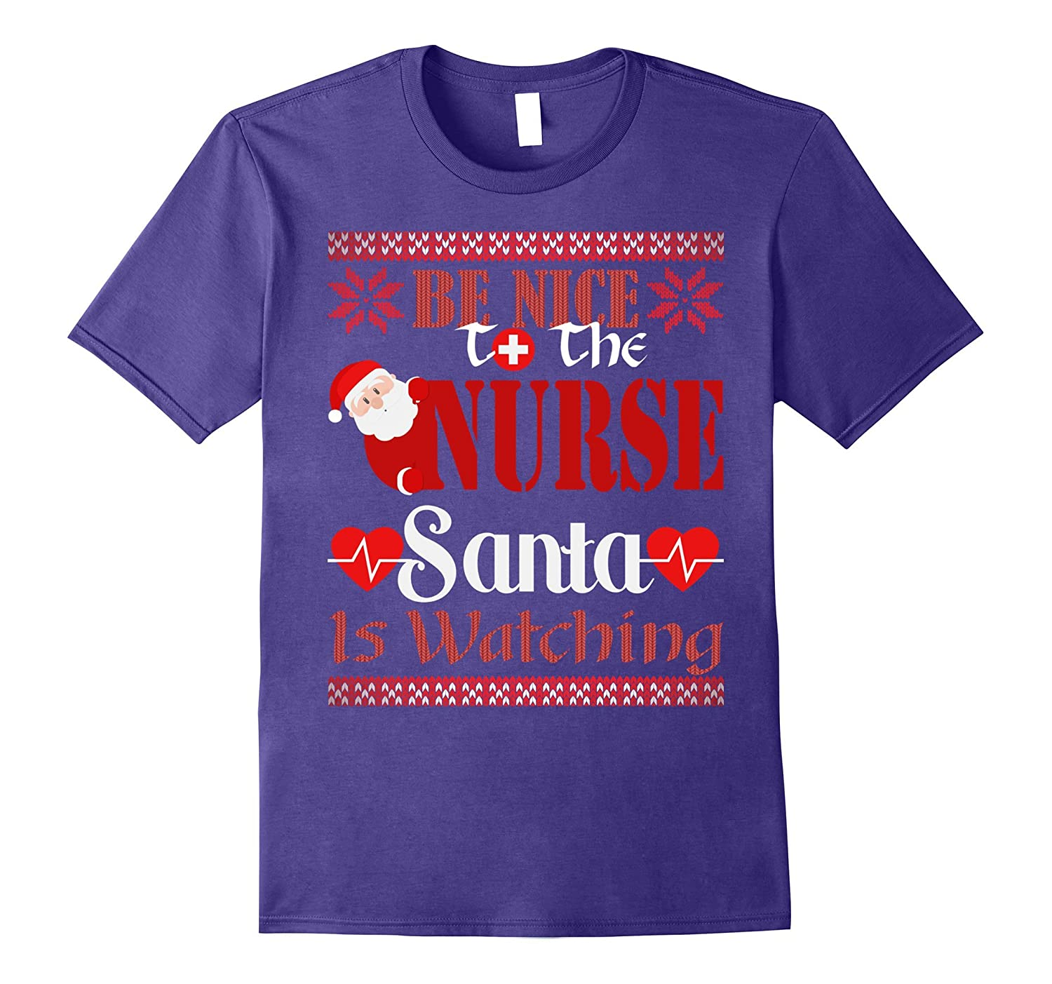 Be Nice To The Nurse Santa Is Watching Ugly Sweater T-Shirt-ANZ