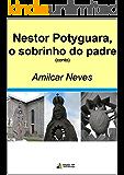 Nestor Potyguara, o sobrinho do padre