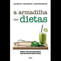 A Armadilha das Dietas: Aprenda a Lidar com as suas Emoções e Acabe com a Batalha Contra a Balança