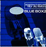 Blue Box2: The Finest in Jazz Vocalists