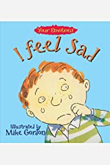 I Feel Sad (Your Emotions Book 4) Kindle Edition