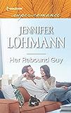 Her Rebound Guy (Harlequin Super Romance)