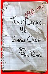 Jimi & Isaac 4b: Show Calf (Jimi & Isaac Books Book 8) Kindle Edition