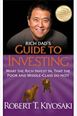 Rich Dad's Guide to Investing: What the Rich Invest In, That the Poor and Middle-Class Do Not Mass Market Paperback