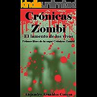 Crónicas zombi: El lamento de los vivos