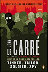 Tinker, Tailor, Soldier, Spy: A George Smiley Novel (George Smiley Novels Book 5)