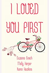 I Loved You First Kindle Edition