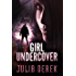 Girl Undercover (Book 1)
