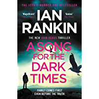 A Song for the Dark Times: The Brand New Must-Read Rebus Thriller (English Edition)