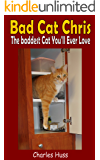 Bad Cat Chris: The Baddest Cat You'll Ever Love