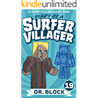Diary of a Surfer Villager: Book 19: (an unofficial Minecraft book for kids)