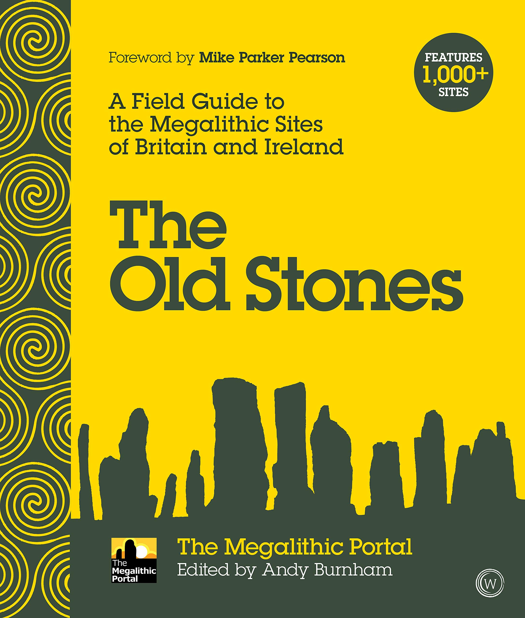 The Old Stones: A Field Guide to the Megalithic Sites of Britain and Ireland:  Andy Burnham: 9781786781543: Amazon.com: Books