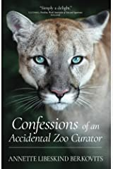 Confessions of an Accidental Zoo Curator Kindle Edition