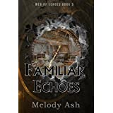 Familiar Echoes (Web of Echoes Book 5)
