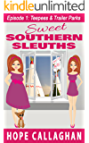 Teepees & Trailer Parks: A Cozy Mysteries Women Sleuths Series (Sweet Southern Sleuths Short Stories Book 1)