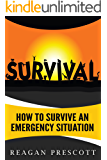Survival: How to Survive an Emergency Situation