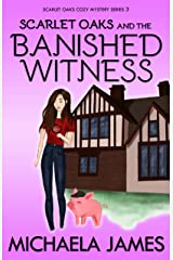 Scarlet Oaks and the Banished Witness (Scarlet Oaks Cozy Mystery Series Book 3) Kindle Edition