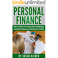 Personal Finance: How to Guide about Learning About Budgeting, Saving Your Money, and Getting Out of Debt