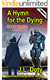 A Hymn for the Dying: A Space Adventure of Interstellar War (The Blacksword Regiment Book 1)
