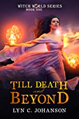 Till Death And Beyond (Witch World Series Book 1) Kindle Edition