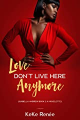 Love Don't Live Here Anymore: Isabella Andrew Book 2 Kindle Edition