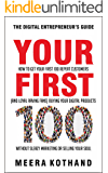 Your First 100: How to Get Your First 100 Repeat Customers (and Loyal, Raving Fans) Buying Your Digital Products Without Sleazy Marketing or Selling Your Soul (English Edition)