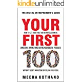 Your First 100: How to Get Your First 100 Repeat Customers (and Loyal, Raving Fans) Buying Your Digital Products Without Slea