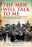 The Men Will Talk to Me: Ernie O'Malley's Interviews with the Northern Divisions