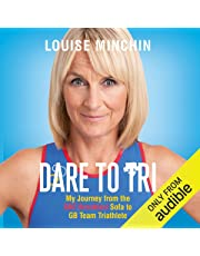Dare to Tri: My Journey from the BBC Breakfast Sofa to Team GB Triathlete
