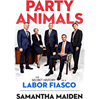 Party Animals: The secret history of a Labor fiasco