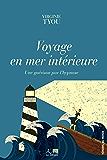 Voyage en mer intérieure: Une guérison par l'hypnose (Témoins du monde)
