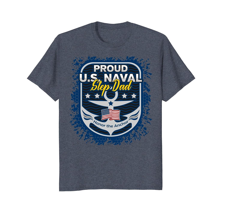 Mens U.S. Naval Step Dad Shirt Proud Military Apparel-alottee gift