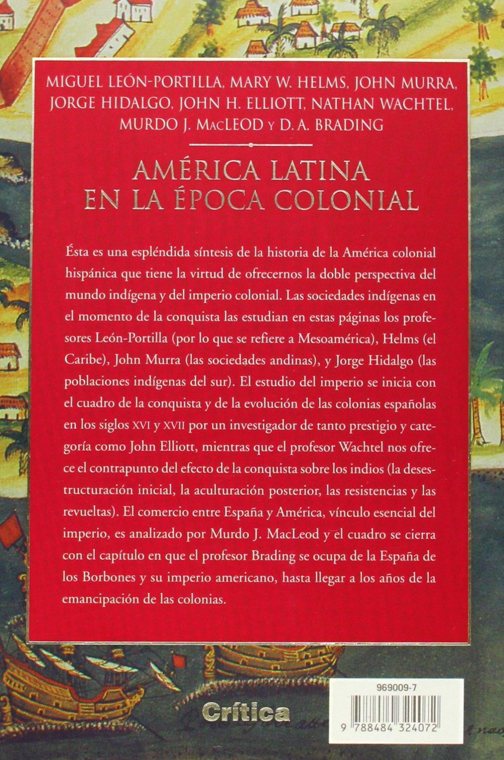 América latina en la Época colonial 1: España y América de 1492 a 188: Amazon.es: J. Hidalgo, M. León-Portilla, M. W. Helms, J. Murray: Libros