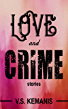 Love and Crime: Stories
